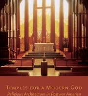 Reviews: Temples for a Modern God & Beth Sholom Synagogue